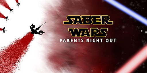 Parents Night Out- Saber Wars