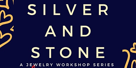 Silver and Stone: A Jewelry Workshop Series (Whatevertines Special) tickets