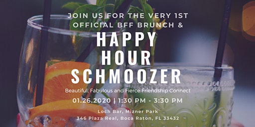 BFF Brunch & Happy Hour Schmoozer!!