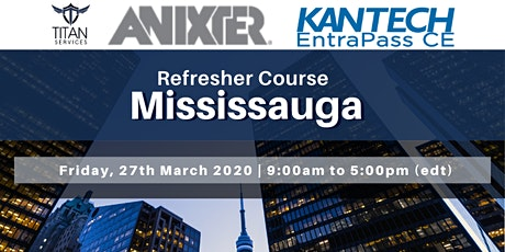 Mississauga Kantech Entrapass Refresher - Anixter tickets