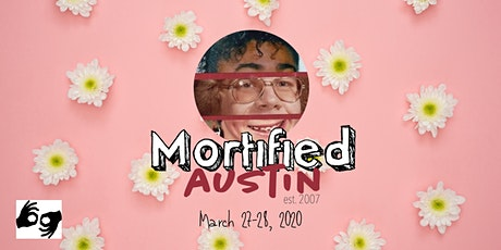 MORTIFIED AUSTIN - March 27-28 *ALL SHOWS ASL INTERPRETED* tickets