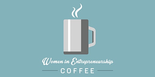 Women in Entrepreneurship Coffee 2020