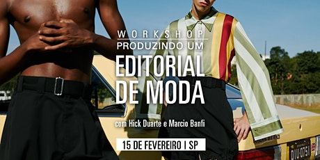 Produzindo um editorial de moda - 15 de Fevereiro - São Paulo | Com Hick Duarte e Marcio Banfi ingressos