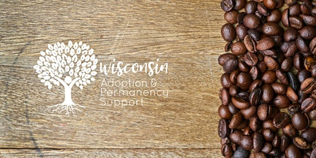 Coffee & Chat - Connecting with Adoptive, Foster, Guardianship and Kinship Families tickets