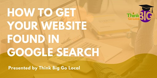 How to Get Your Website Found in Google Search