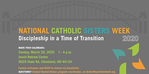 National Catholic Sisters Week 2020: Discipleship in a Time of Transition