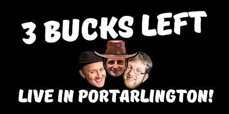 3 Bucks Left: Live in Portarlington! tickets