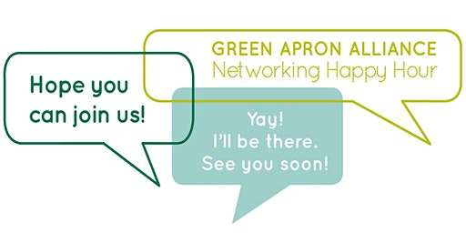 Green Apron Alliance Networking Happy Hour