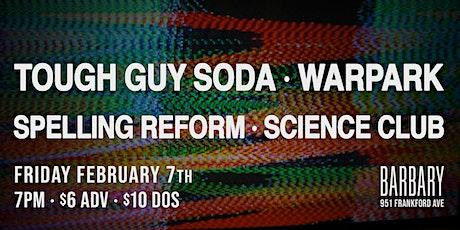 Tough Guy Soda / Warpark / Spelling Reform / Science Club tickets