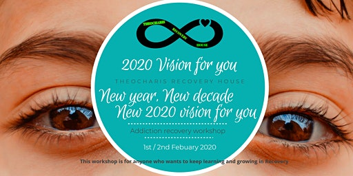 2020 Vision 4 you / Addiction recovery workshop
