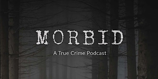 Morbid: A True Crime Podcast Live @ Thalia Hall