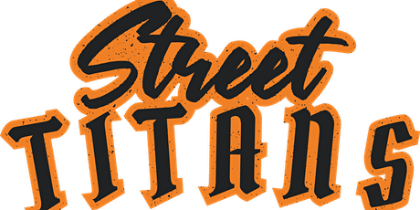 Street Titans Presents - Battle Of The Titans tickets