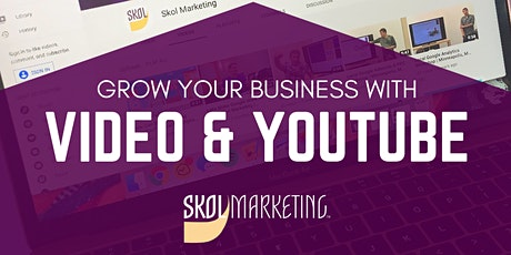 Grow Your Business with Video & YouTube tickets