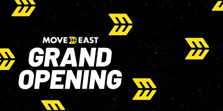 MOVE EAST GRAND OPENING tickets