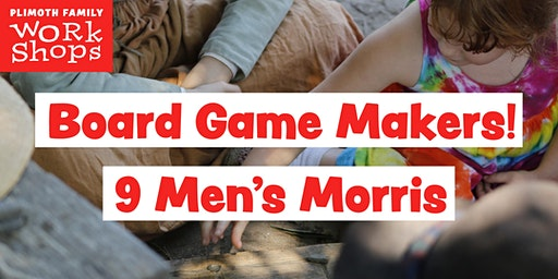 Plimoth Family Workshops: Board Game Makers! 9 Men's Morris