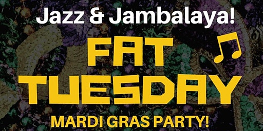 "Mardi Gras ""Fat Tuesday"" Party! Jazz, Jambalaya, and More!"