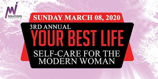 3rd Annual: Your Best Life: Self-Care for The Modern Woman