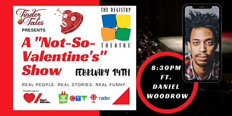 "Tinder Tales:. A ""Not-So-Valentine's"" Show ft. Daniel Woodrow tickets"
