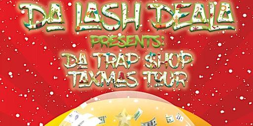 Da Trap $hop TAXMAS TOUR