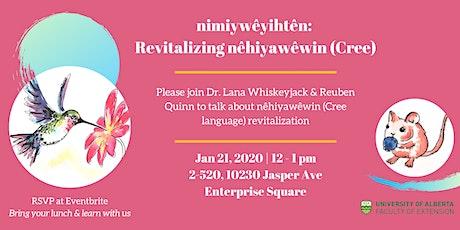 nimiywêyihtên: Revitalizing nêhiyawêwin (Cree) Lunch & Learn Event tickets