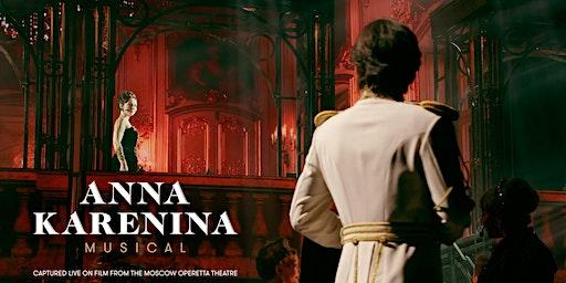 Anna Karenina Musical - an HD Cinema Event