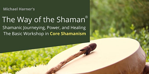 The Way of the Shaman Workshop