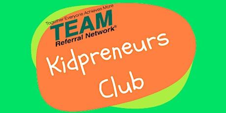 Kidprenuer's Club by TEAM tickets