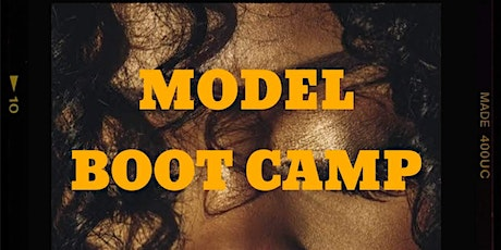 Model Boot Camp - NYC NEW MODELS WANTED!! - FT. @Model_infamousjay tickets