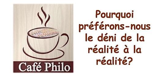 Café philo : Pourquoi préférons-nous le déni de la réalité à la réalité  ?