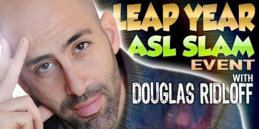 Leap Year ASL Slam Event