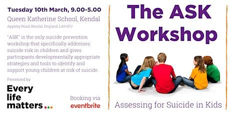 ASK Workshop (Assessing for Suicide in Kids) - Kendal tickets