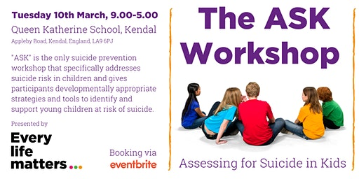 ASK Workshop (Assessing for Suicide in Kids) - Kendal