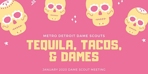 Tacos, Tequila, and Dames