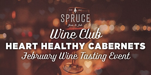 Spruce Farm & Fish | Wine Club - Heart Healthy Cabernets