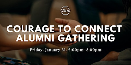 COURAGE TO CONNECT ALUMNI GATHERING tickets