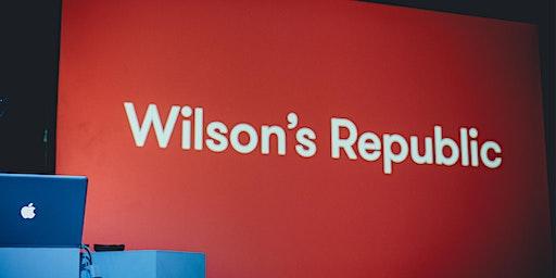 Wilson's Republic #7. Beginnings.