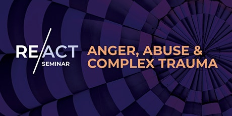 Anger, Abuse and Complex Trauma Seminar tickets