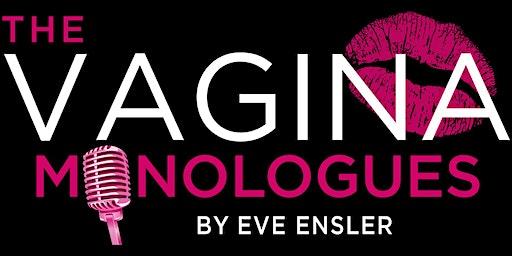 Vagina Monologues 2020 - February 7, 14, & 21