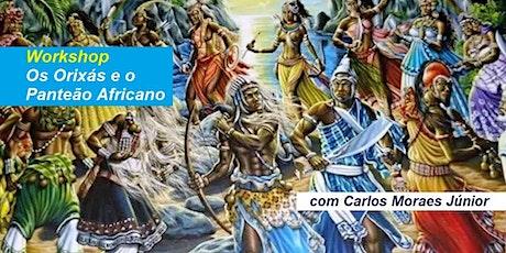Workshop Os Orixás e o Panteão Africano – Carlos Moraes Júnior ingressos