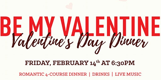 Be My Valentine Dinner