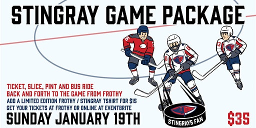 Stingrays / Frothy Beard Game Package January 19th