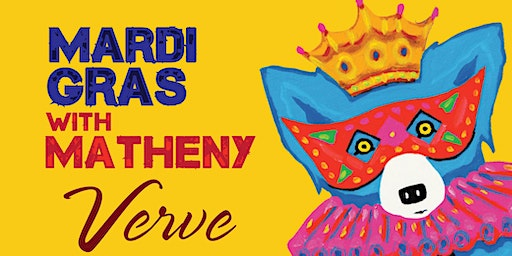 Mardi Gras at Verve - 5 Days of Fun!