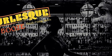 Fri 12/4 - Burlesque (Theme: Speakeasy/Prohibition) tickets