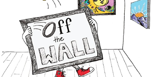 """Off the Wall!"" Student Art Show Reception and Film Festival"