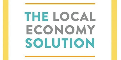 Michael Shuman on The Local Economy Solution: How Investing Local Drives Sustainability tickets