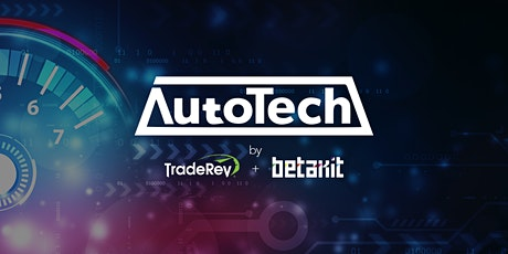 AutoTech by TradeRev + BetaKit tickets