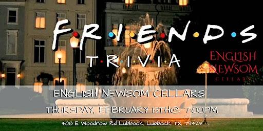 Friends Trivia at English Newsom Cellars