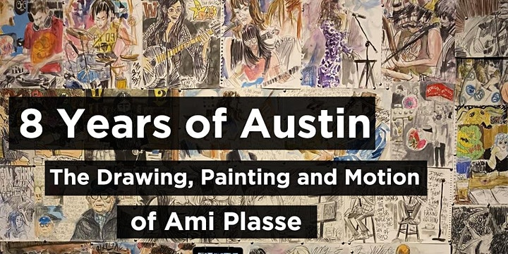 Artist Talk: 8 Years of Austin by Ami Plasse