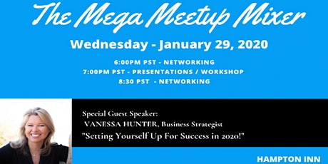 Mega Mixer with Guest  Vanessa Hunter: Setting Yourself Up For SUCCESS! tickets