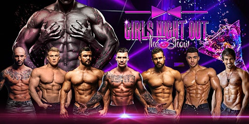 'Girls Night Out The Show' Table Only
